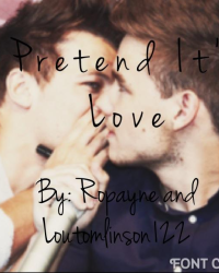 Pretend its Love <3