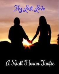 My Lost Love ~ Niall Horan Fanfiction