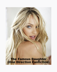 The famous Daughter ( A One Direction fan fiction)