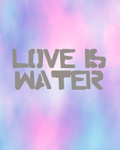 What Is Love: Love Is Water (Book 1)