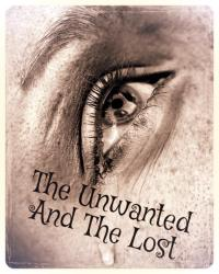 The Unwanted And The Lost
