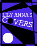 Lily Anna's Covers *CLOSED*