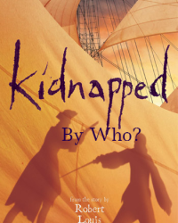 Kidnapped By who?