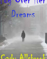 Fog Over Her Dreams