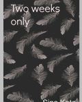 Two weeks only