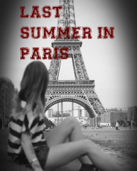 Last Summer in  Paris - A Louis Tomlinson Fanfic