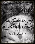 The Curse of a Lost Soul (Curse Chronicles)
