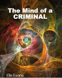 The Mind of a Criminal