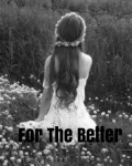 For The Better