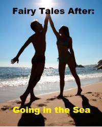 Fairy Tales After: Going in the Sea