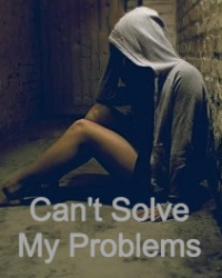 Can't Solve My Problems