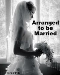 Arranged to be Married
