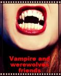 Vampires and werewolves friends