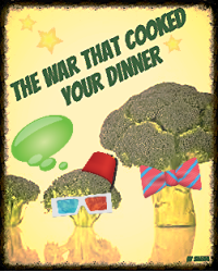 The War That Cooked Your Dinner
