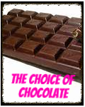 The Choice of CHOCOLATE