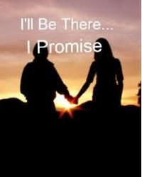 I'll Be There... I Promise