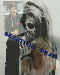 Beautiful Dead.