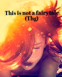 This is not a fairytale - (THG)