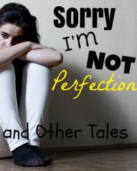 Sorry I'm Not Perfection and Other Tales
