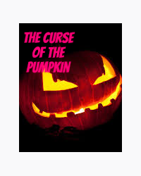The Curse of The Pumpkin
