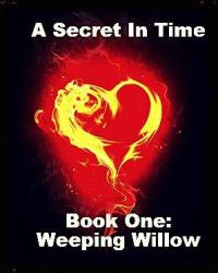 A Secret In Time: Weeping Willow
