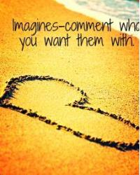 Imagines-Comment who you want it with.