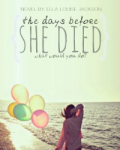The Days Before She Died