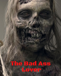 The Bad Ass Lover (Daryl Dixon/Walking Dead FanFic)