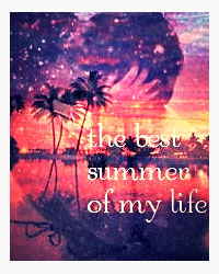 The best summer of my life