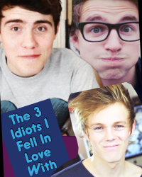 The 3 Idiots I Fell In Love With (Marcus Butler,Alfie Deyes,Caspar Lee)