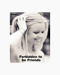 Forbidden to be Friends
