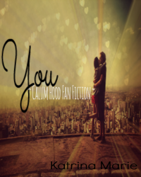 You (A Calum Hood Fan Fiction )