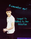 Remember me? (sequeal to bullied by one direction)