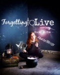 Forgetting to Live