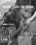 Living with my bully [16+]