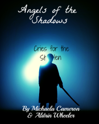 Angels of the Shadows: Cries for the Stolen