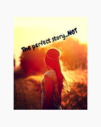The Perfect Story... NOT