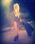 You can't escape the past