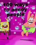 100 ways to annoy people