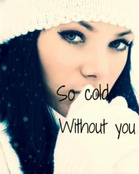 So Cold Without You
