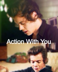 Action with you