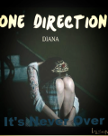 It's Never Over *Sequel to Diana*