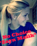 No Choice * Dark Zayn Malik Fan Fiction* -finished-