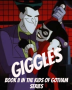Giggles: A Batman Fanfiction {Book II in the Kids of Gotham Series}