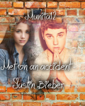 Met on an accident *Justin Bieber*