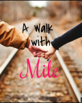 A Walk with Mile