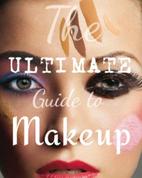 The Ultimate Guide to Makeup
