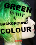 Green Is Not A Background Colour