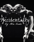 Accidentally