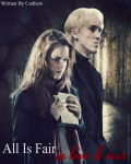 All Is Fair In Love & War // Dramione fan fiction